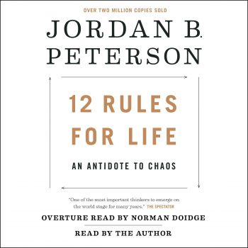 12 Rules for Life – An Antidote to Chaos